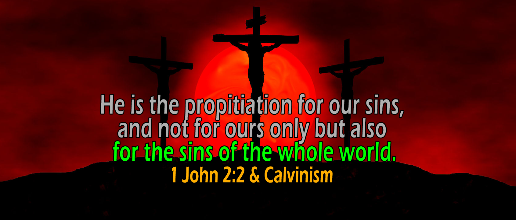 1 John 2:2, 'for the sins of the whole world'