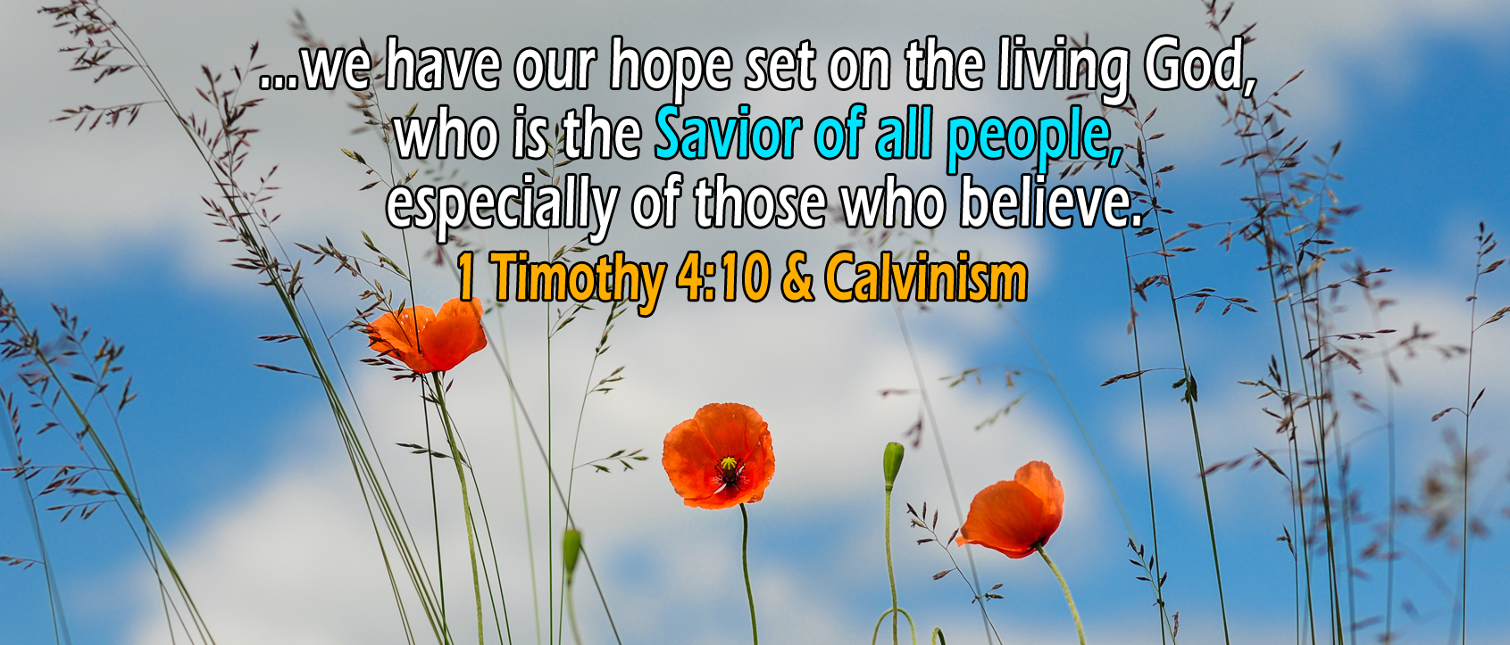 1 Timothy 4:10, 'Savior of all men' - The Staunch Calvinist
