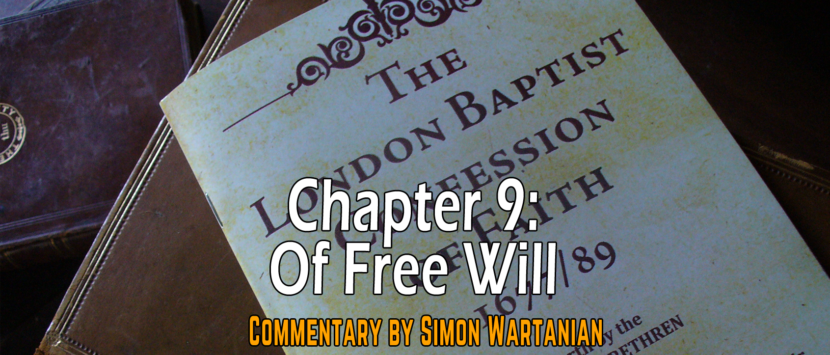 1689 Baptist Confession Chapter 9: Of Free Will - Commentary