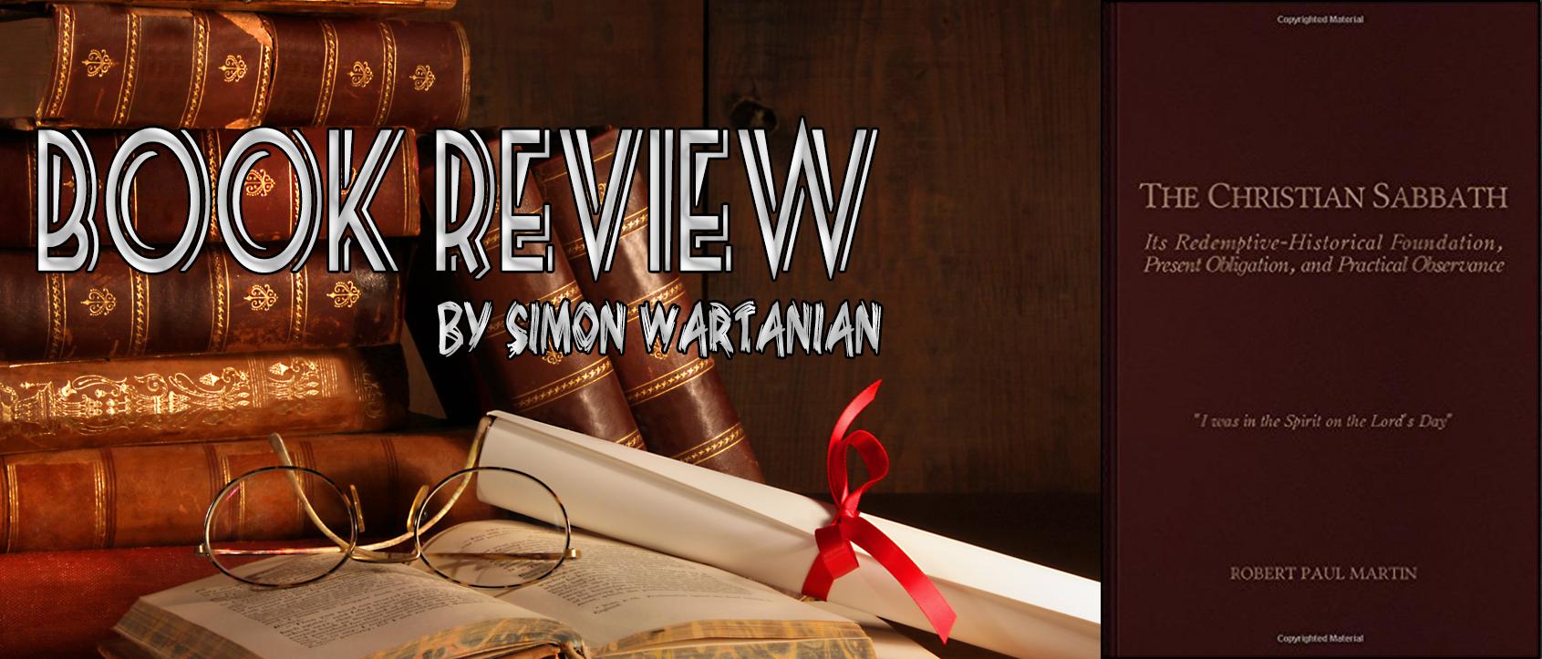 A Review Of Robert Martin's The Christian Sabbath
