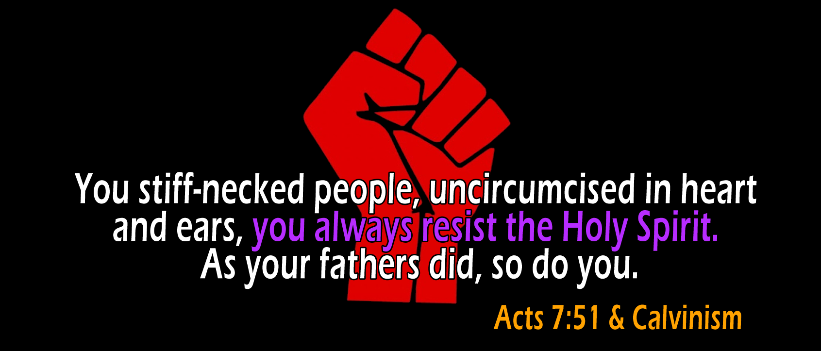 Acts 7:51, 'You always resist the Holy Spirit'