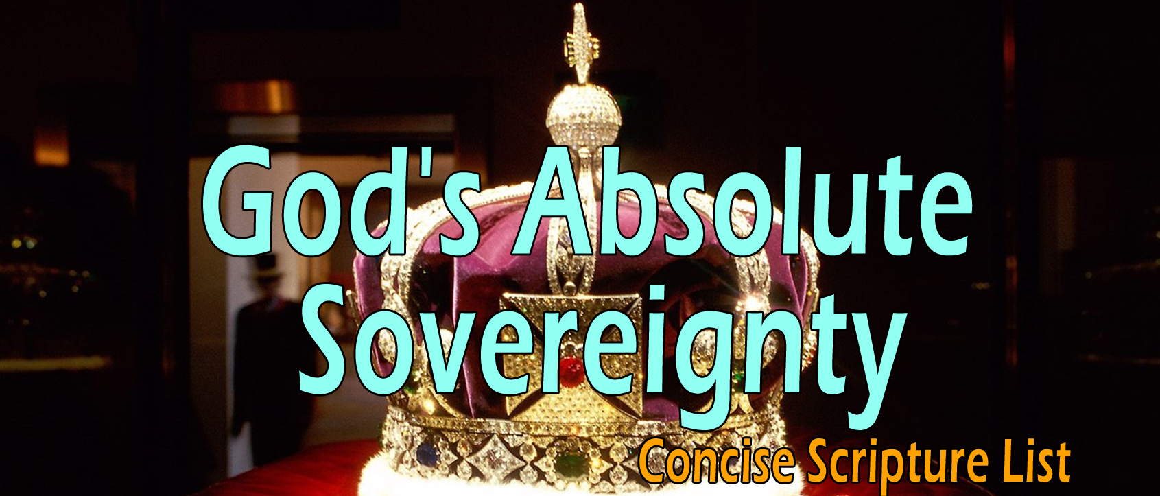 God's Absolute Sovereignty: Concise Scripture List
