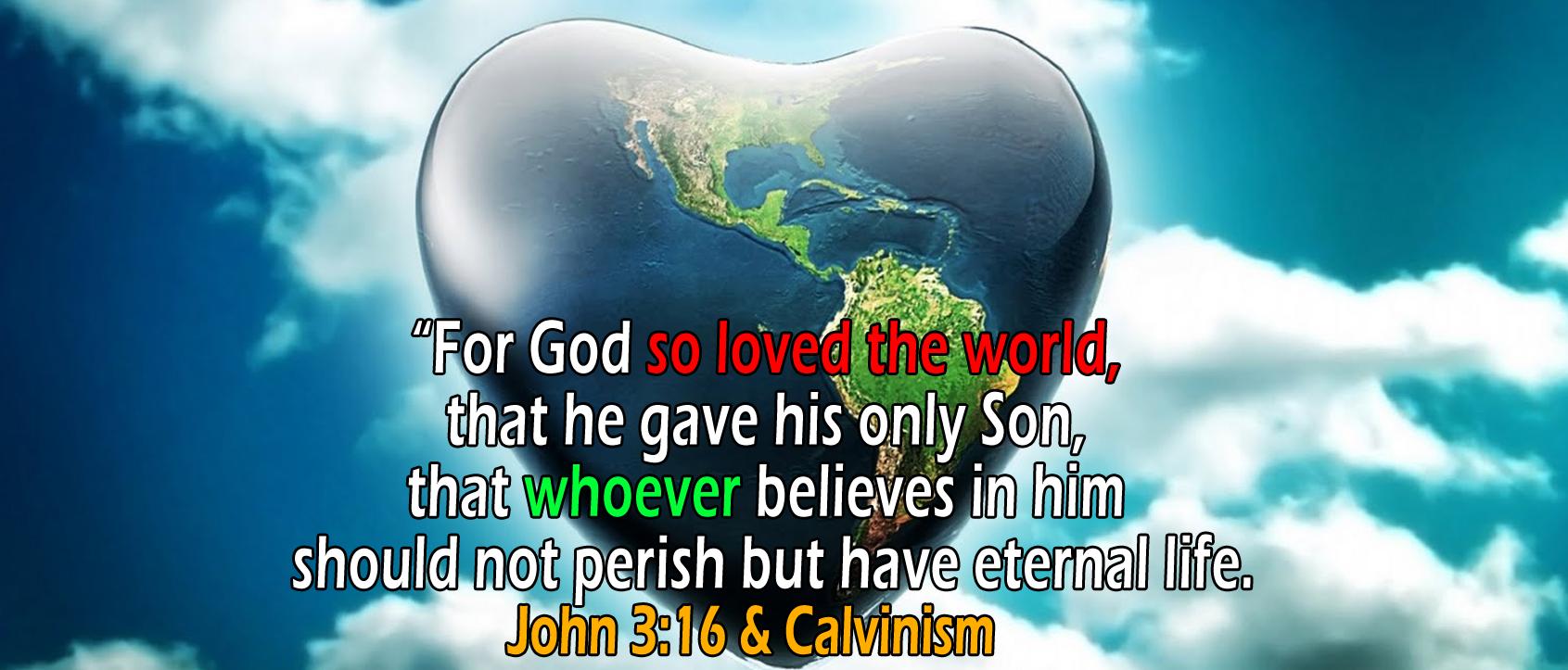 John 3:16, 'God so loved the world'