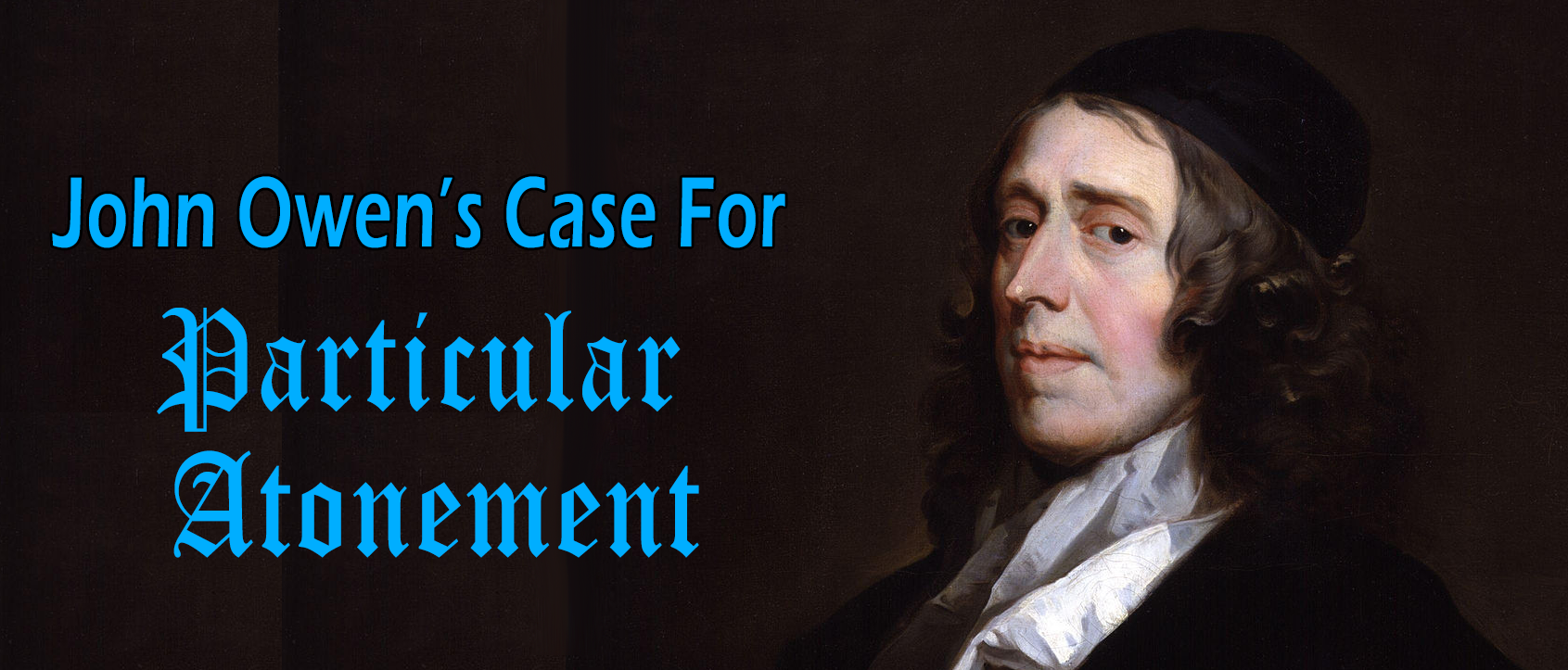 John Owen's Case For Particular Atonement