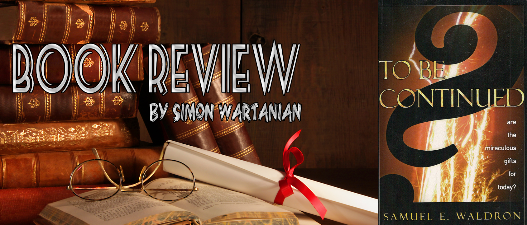 Review of Sam Waldron's To Be Continued?