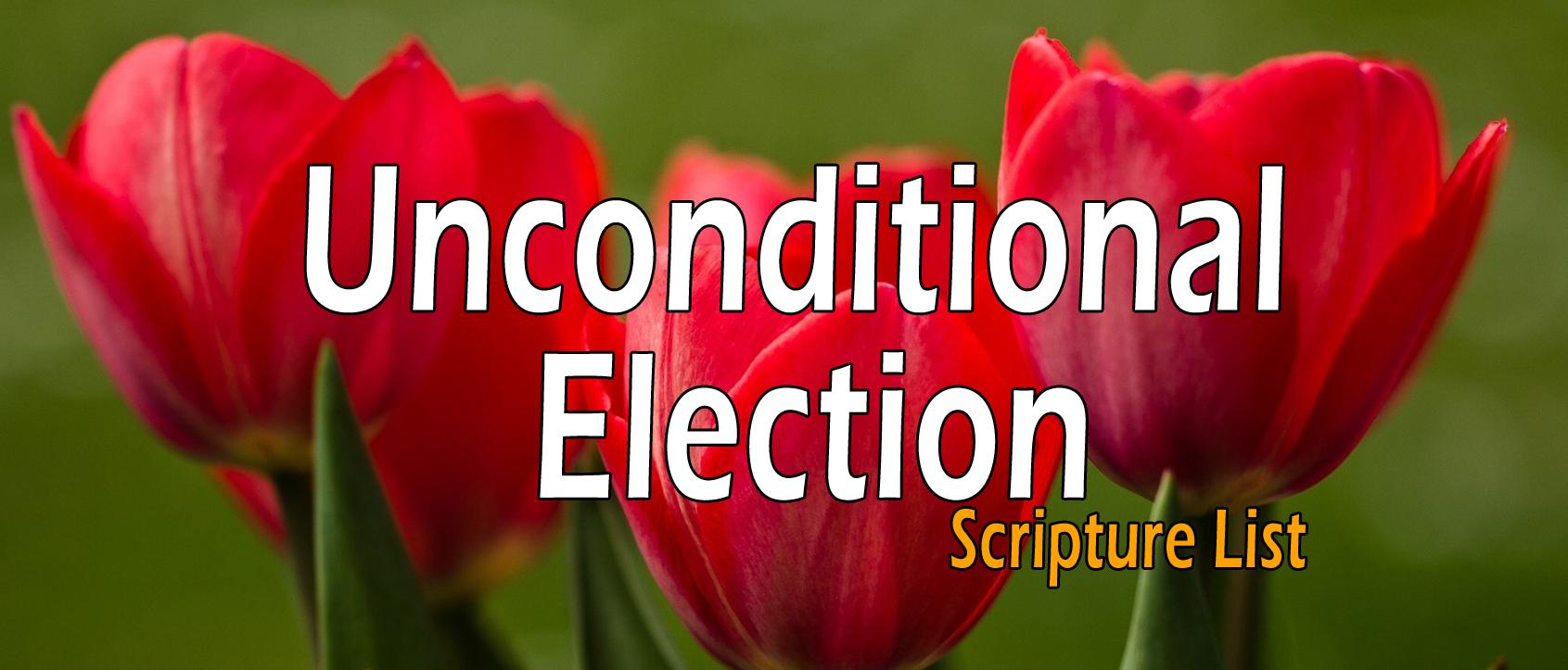 Unconditional Election, Sovereign Grace - Scripture List